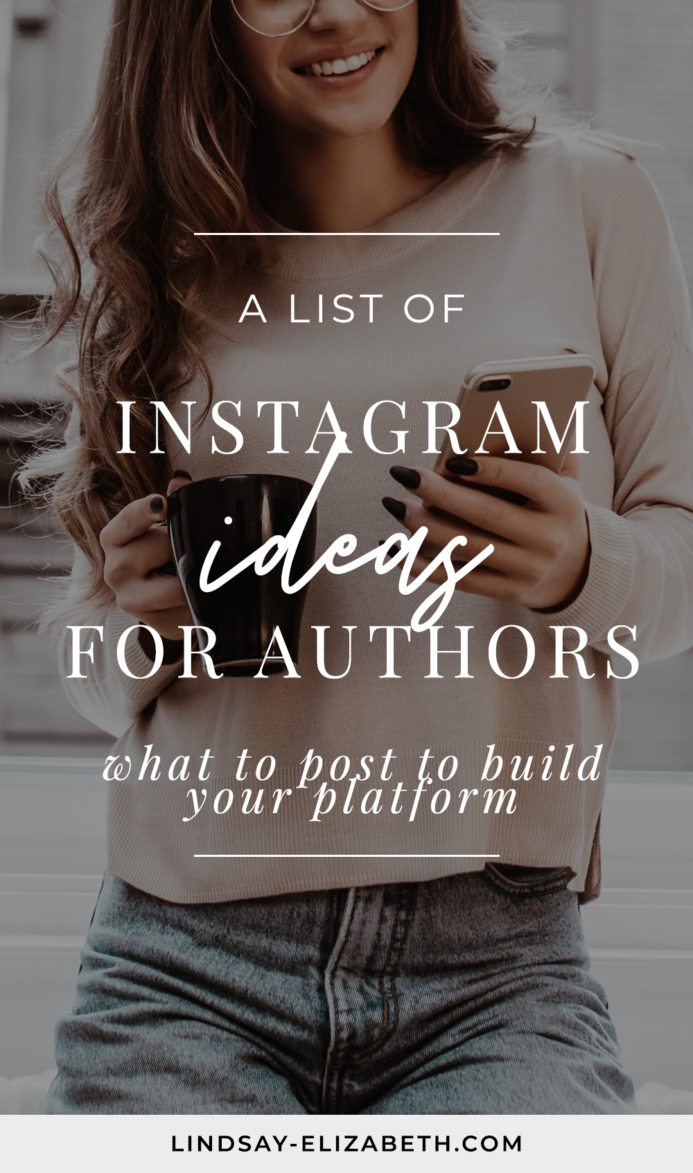 """If you're just starting to set up your social media for your author platform, you may be wondering, """"What the heck do I post on Instagram as an author?"""" To get your ideas flowing, here is a list of some tried and true Instagram ideas for authors, as well as tips on how to create content that will build genuine connections. #authorplatform #writerplatform #authors #writers"""