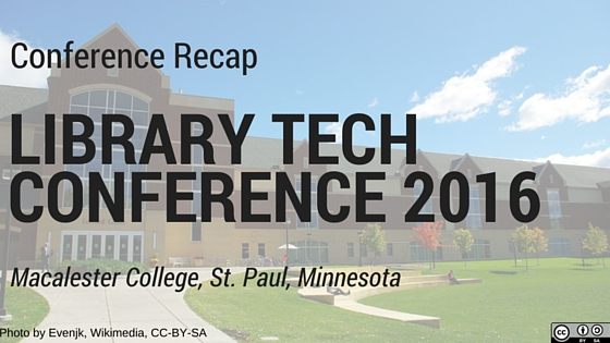 What I learned at Library Technology Conference 2016