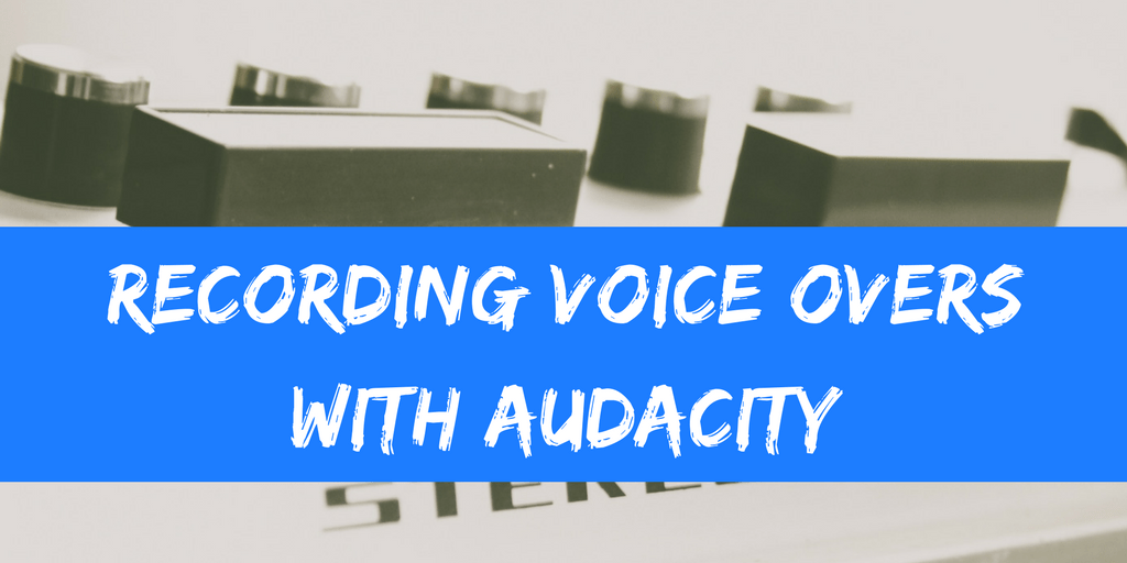 Recording Voice Overs With Audacity – Lindsay O'Neill