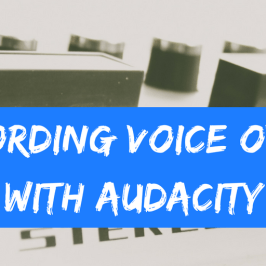 Recording Voice Overs With Audacity