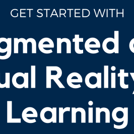 Get Started with Augmented and Virtual Reality for Learning