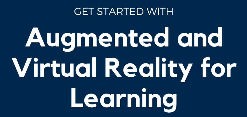 New! Free Ebook: Get Started with Augmented and Virtual Reality for Learning