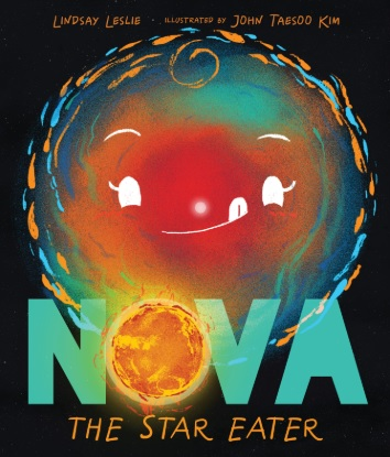 Nova the Star Eater written by Lindsay Leslie and illustrated by John Taesoo Kim