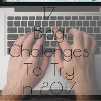 17 Blog Challenges To Try In 2017