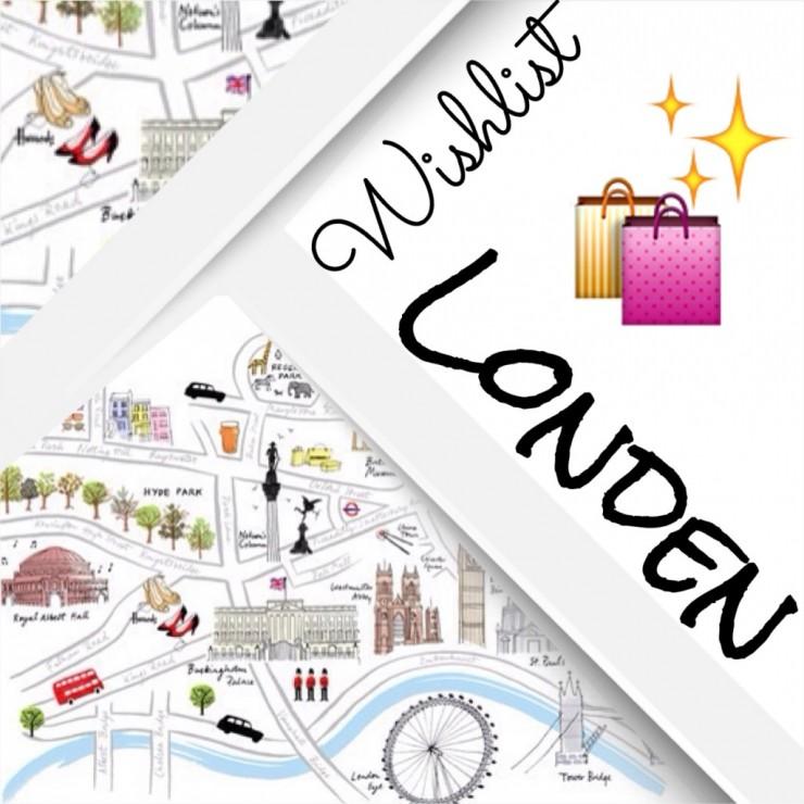 Wishlist Londen