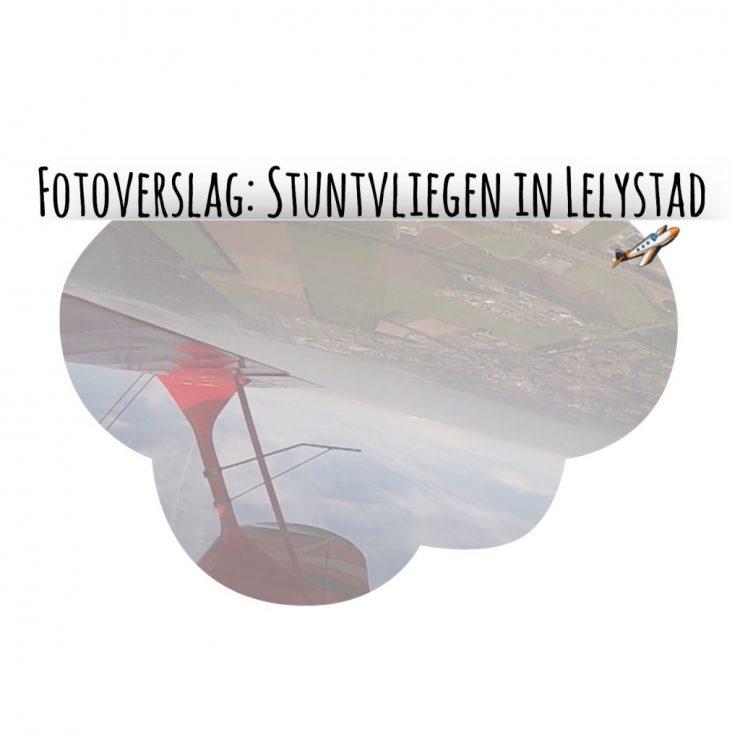 Stuntvliegen in Lelystad
