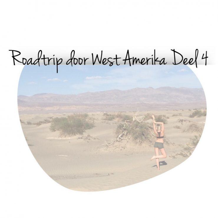 Roadtrip door West Amerika Deel 4