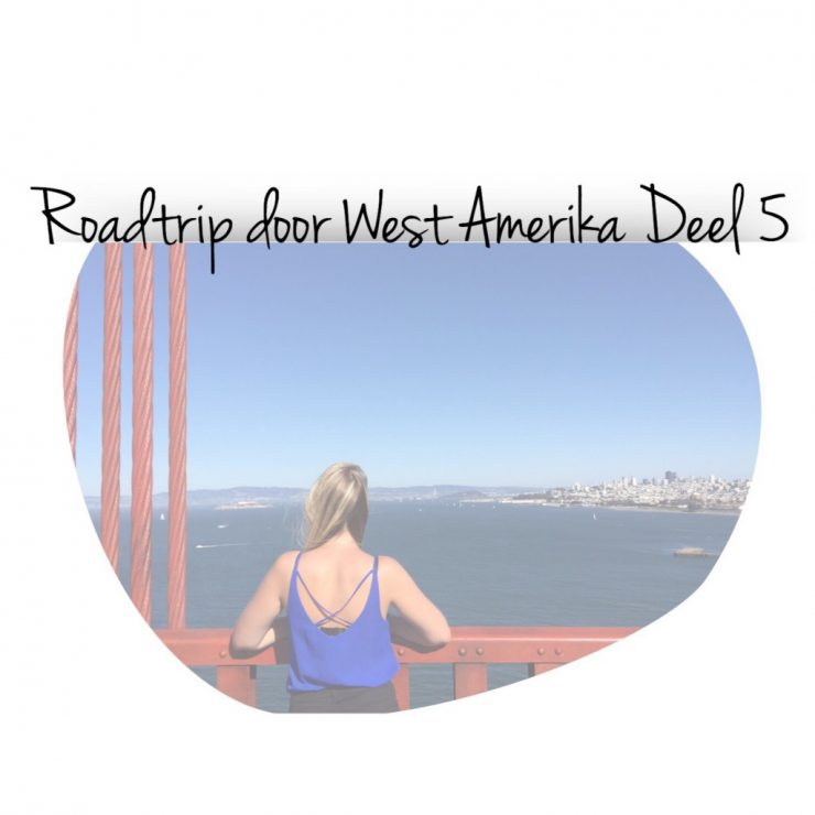 Roadtrip door West Amerika Deel 5