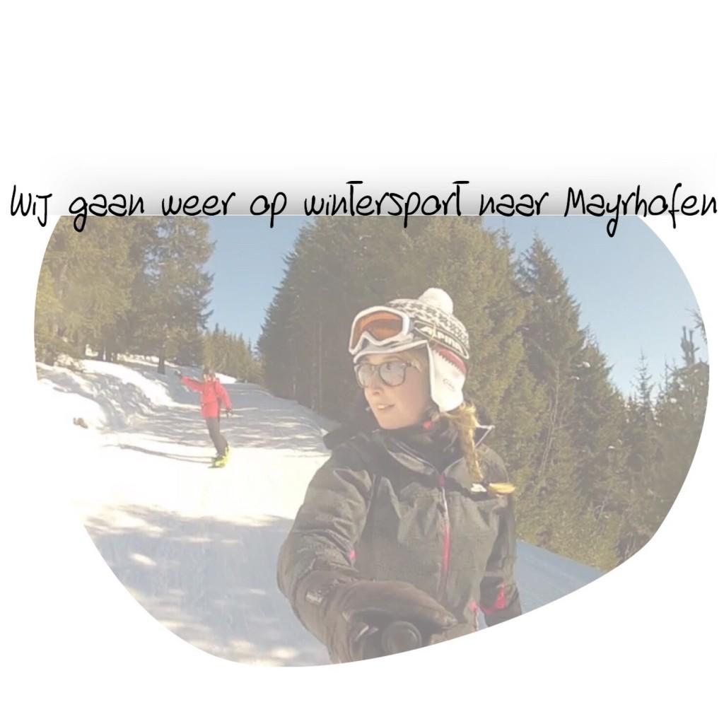 Wij gaan weer op wintersport naar Mayrhofen