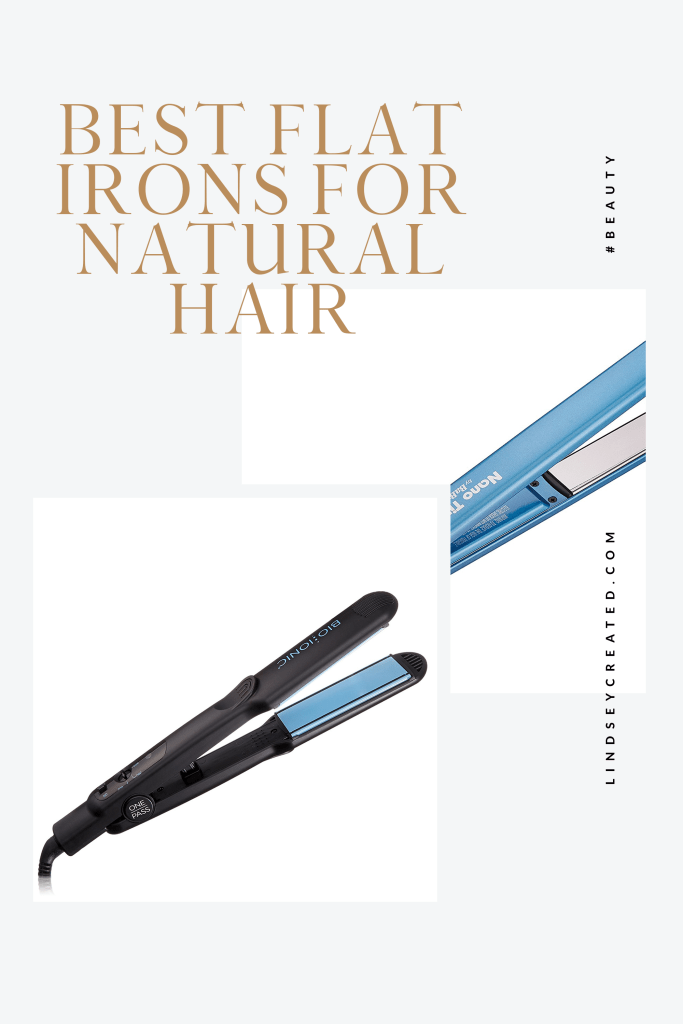 Best Flat Irons For Natural Hair | Beauty | Lindsey Created