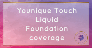 touch liquid foundation coverage