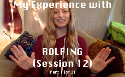 kmi rolfing series session 12 final reflections lindsikay part 1 part 2 part 3 ida rolf rolfer review experience