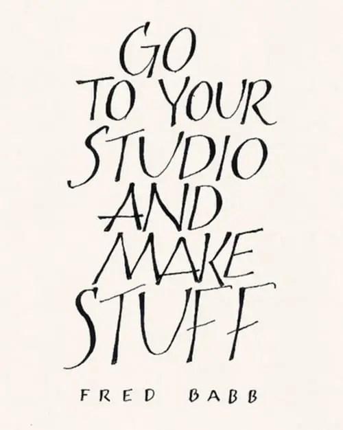 Go-to-your-studio-and-make-stuff