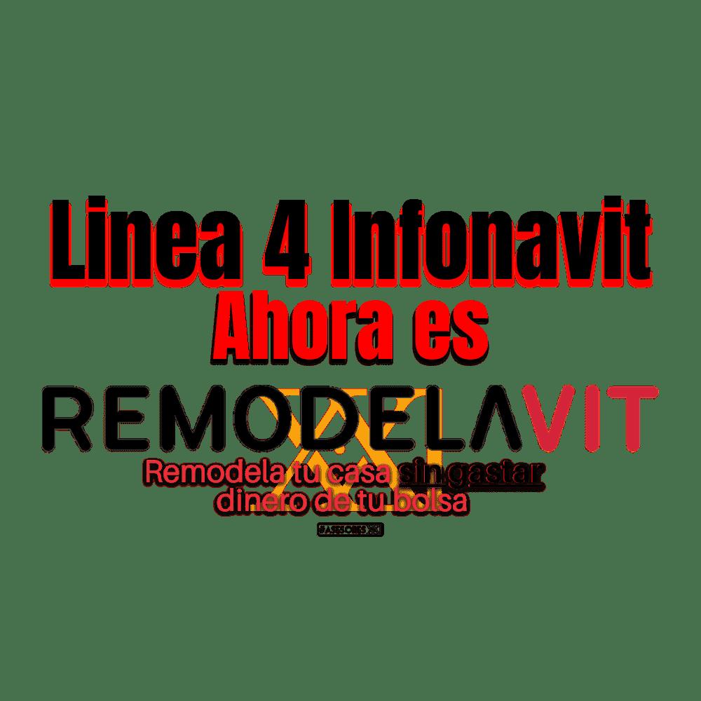 Linea 4 de Infonavit ahora es Remodelavit