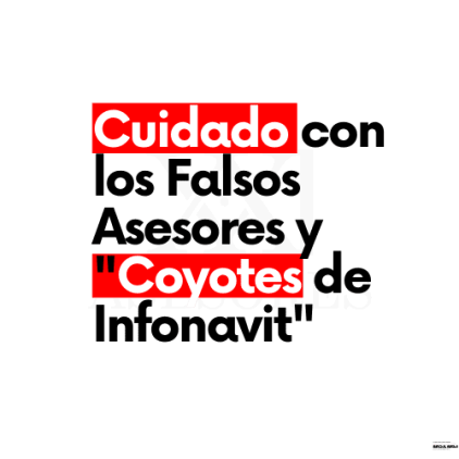 cuidado con lo coyotes de infonavit
