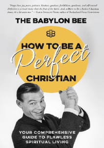 How To Be A Perfect Christian: Your Comprehensive Guide To Flawless Spiritual Living Ebook