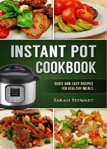 Instant Pot Cookbook: Quick And Easy Recipes For Healthy Meals Ebook