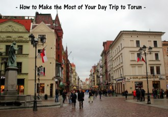 Making the most of your day trip to Torun