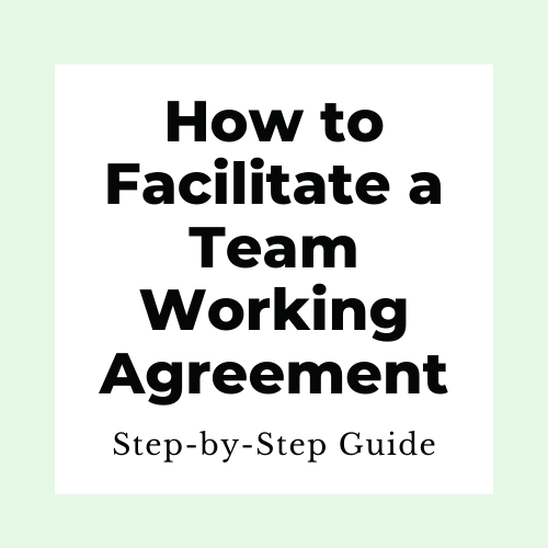 How to facilitate a team working agreement