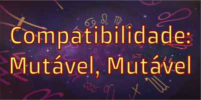 sinastria-compatibilidade-signos-mutavel-gemeos-virgem-sagitario-peixes