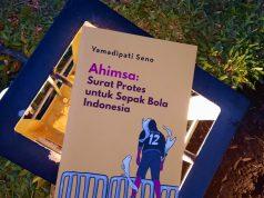 Sampul Buku Ahimsa: Surat Protes untuk Sepak Bola Indonesia [BP2M/Naufal]