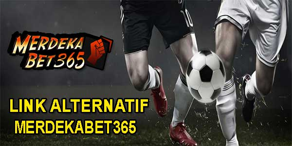 Link Alternatif Merdekabet365