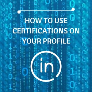 How To Use Certifications on LinkedIn