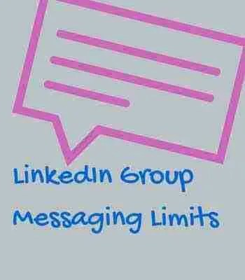 New Limits LinkedIn Group Messaging