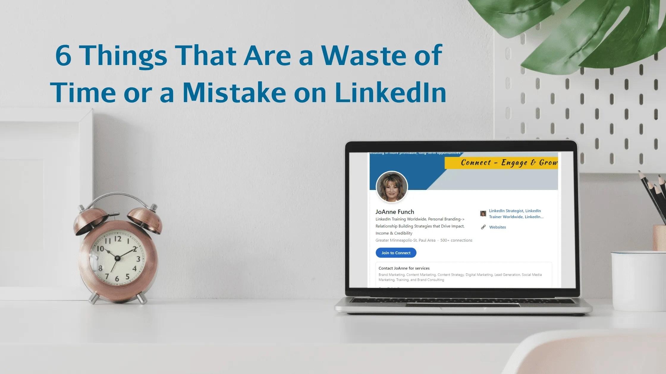 6 Mistakes on LinkedIn