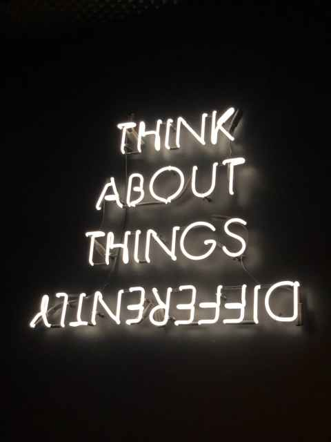 Think about things differently