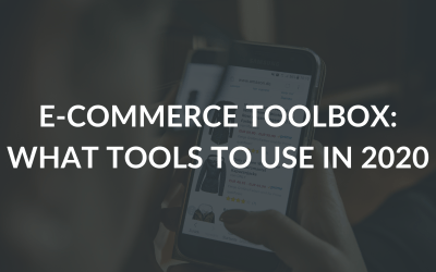 E-commerce toolbox: what tools to use in 2020