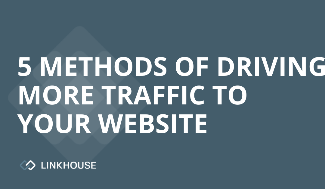 5 methods of driving more traffic to your website