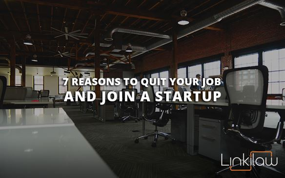 7 reasons to quit your job and join a startup