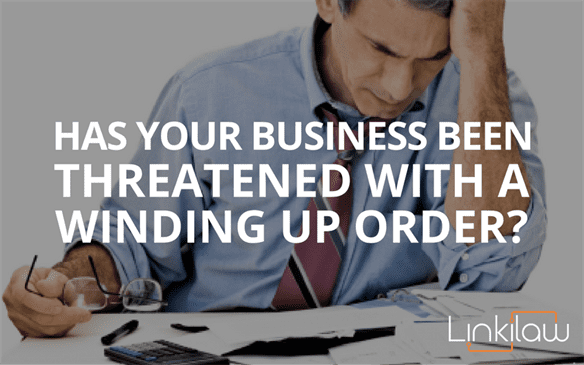 has your business been threatened with a winding up order?