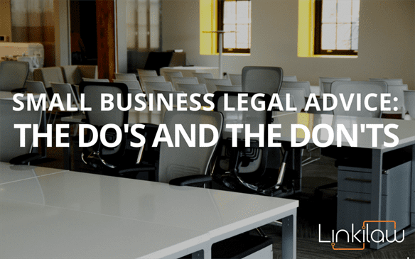 Small business legal advice: the do's and the don'ts