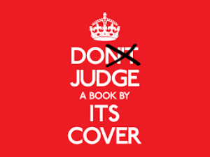 One shouldn't judge a book by its covers,  but one most certainly does.