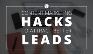4 Content Marketing Hacks For You
