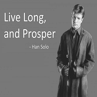 messed up quote Firefly captain mel saying live long and prosper and id as han solo