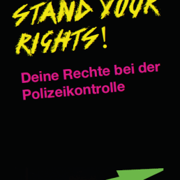 Know Your Rights, Stand Your Rights! Deine Rechte bei der Polizeikontrolle.