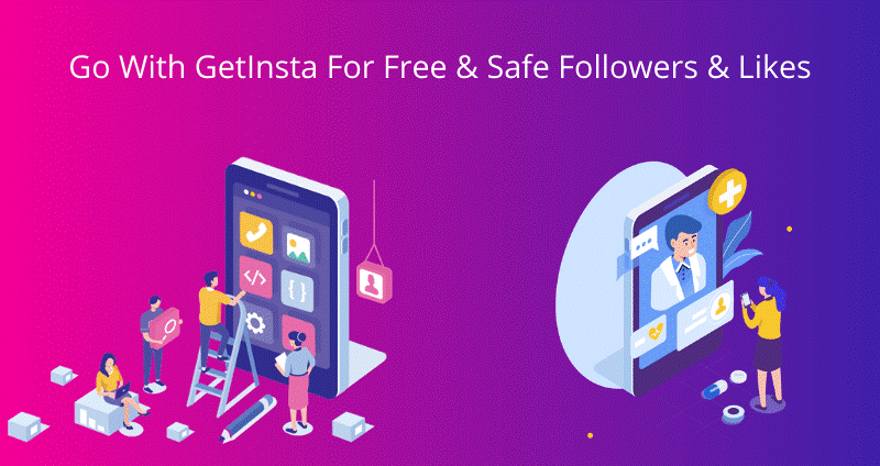 Creative and 100% Real Instagram Followers and likes with GetInsta