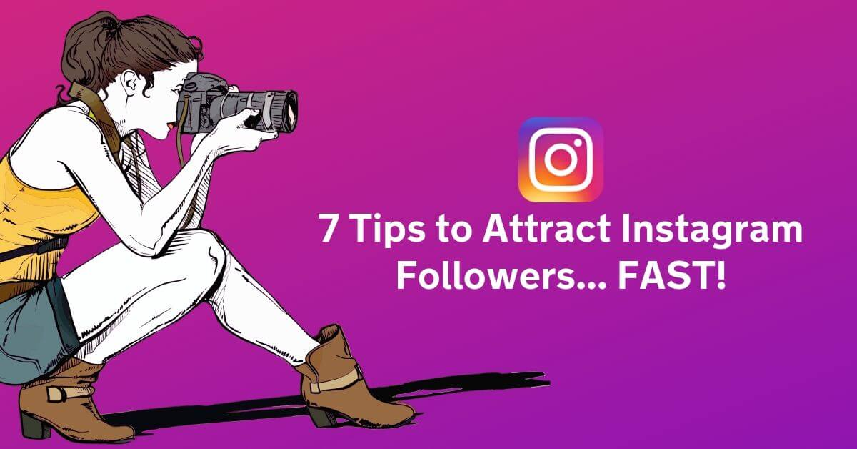 Tips to Attract More Instagram Followers