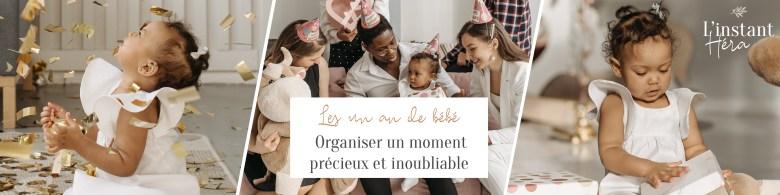 Organiser les un an de bébé : Un moment précieux et inoubliable