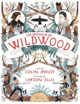 Las crónicas de Wildwood de Colin Meloy y Carson Ellis