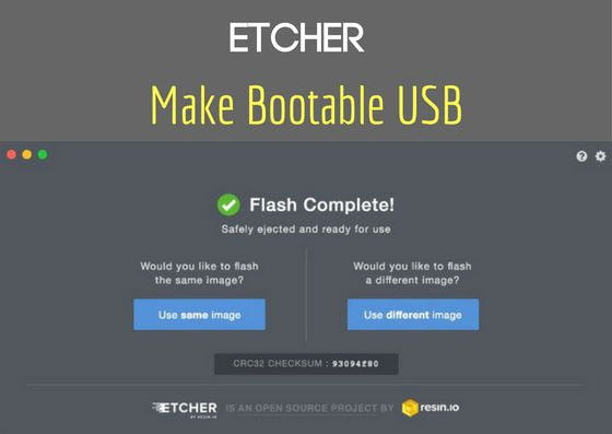 Etcher - Burn Images To SD Card & Make Bootable USB