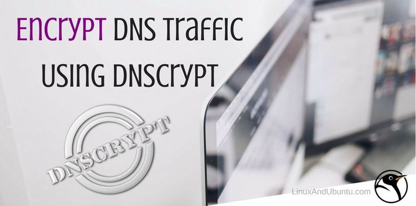 encrypt dns traffic in linux using dnscrypt