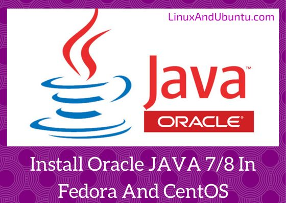 install oracle java jdk 7 or 8 in fedora and centos