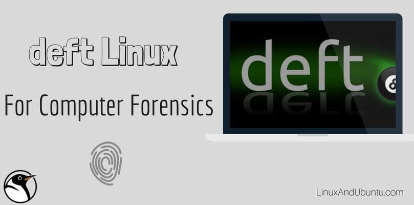 deft linux for computer forensics