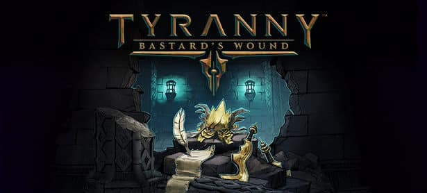 tyranny: bastard's wound dlc coming to linux mac windows games