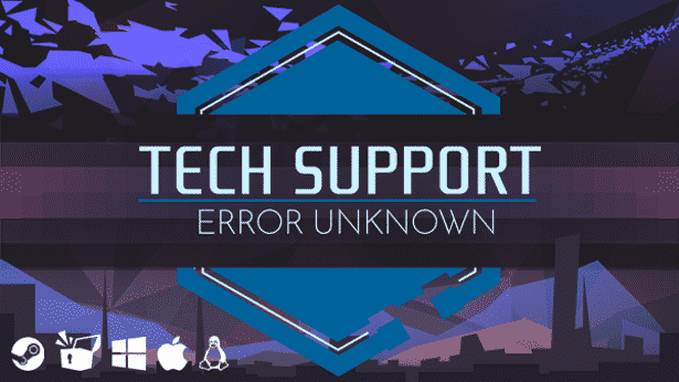 tech support error unknown hacking games coming to linux windows and mac