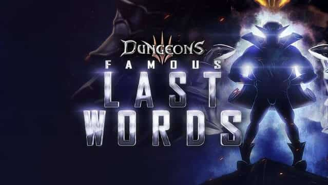 famous last words releases for dungeons 3 in linux mac windows pc games